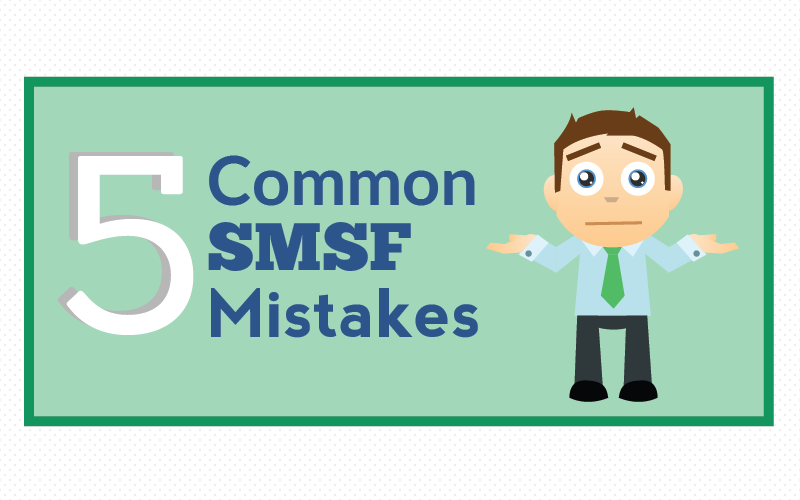 5 Most Common SMSF Mistakes