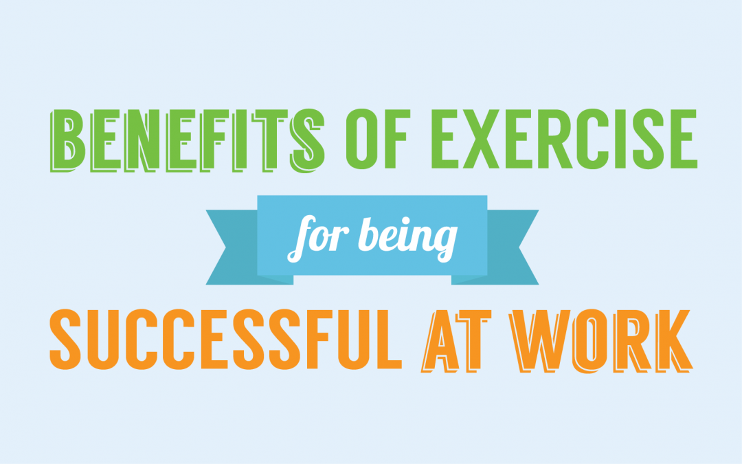 The Benefits of Exercise for Being Successful