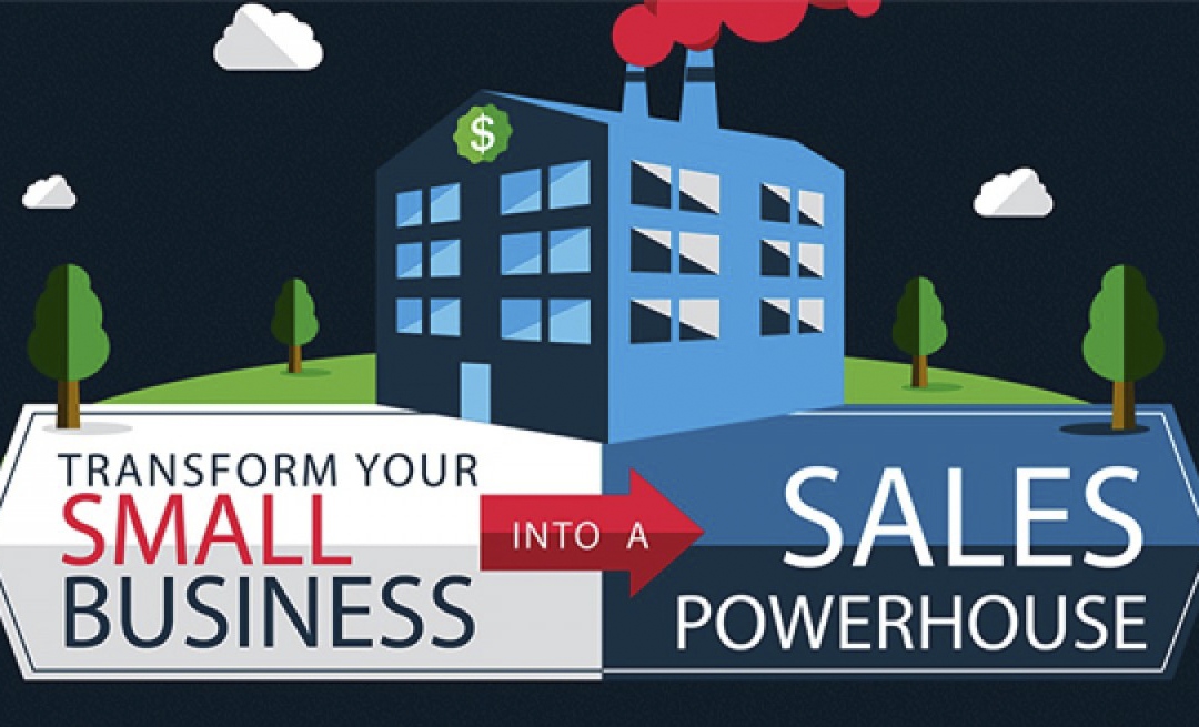Transform your Small Business into a Sales Powerhouse